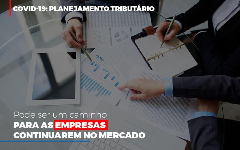 Covid 19 Planejamento Tributario Pode Ser Um Caminho Para Empresas Continuarem No Mercado Contabilidade No Itaim Paulista Sp | Abcon Contabilidade - Notícias e Artigos Contábeis