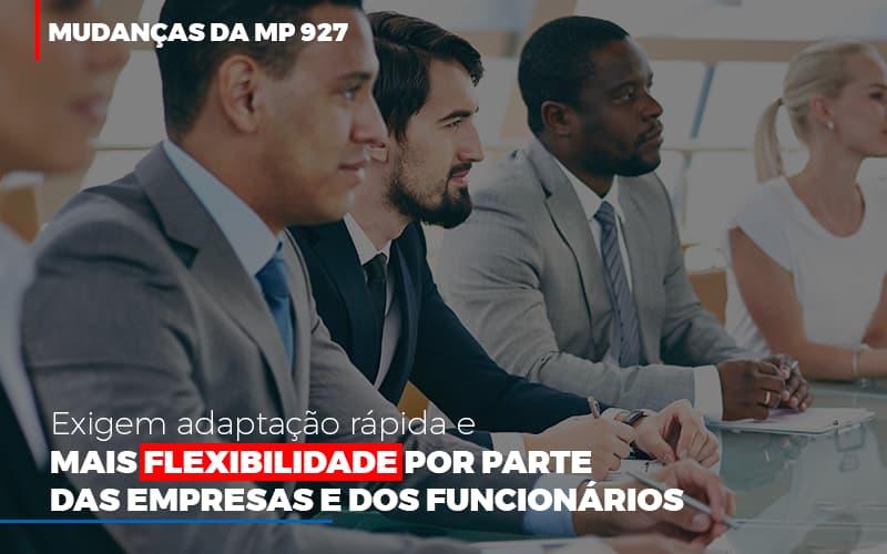 Mudancas Da Mp 927 Exigem Adaptacao Rapida E Mais Flexibilidade - Notícias e Artigos Contábeis