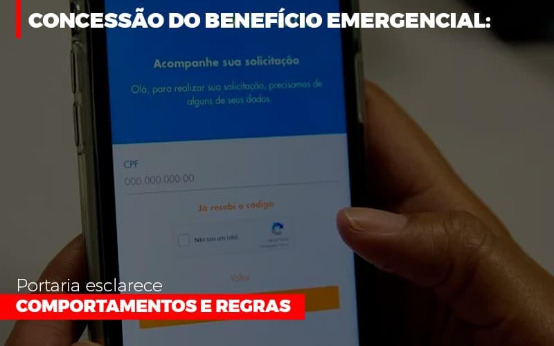 Concessao Do Beneficio Emergencial Portaria Esclarece Comportamentos E Regras - Notícias e Artigos Contábeis