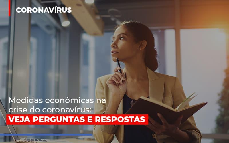 Medidas Economicas Na Crise Do Corona Virus - Notícias e Artigos Contábeis