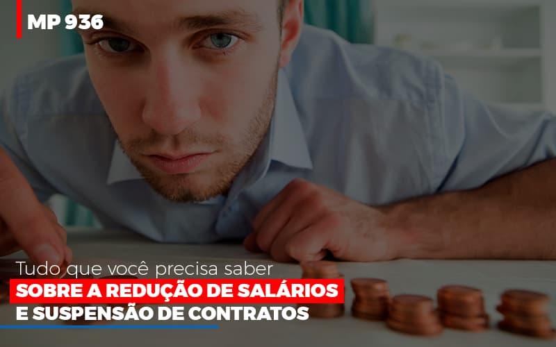 Mp 936 O Que Voce Precisa Saber Sobre Reducao De Salarios E Suspensao De Contrados Contabilidade No Itaim Paulista Sp   Abcon Contabilidade - Notícias e Artigos Contábeis