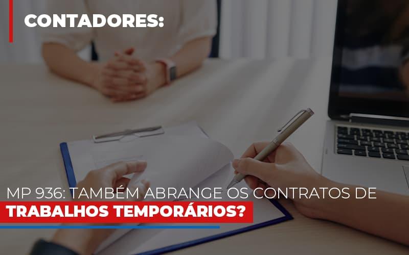 Mp 936 Tambem Abrange Os Contratos De Trabalhos Temporarios - Notícias e Artigos Contábeis