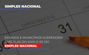 Suspensao De Parcelas Do Icms E Iss Do Simples Nacional - Notícias e Artigos Contábeis