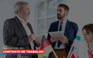 Suspensão Do Contrato De Trabalho - Notícias e Artigos Contábeis