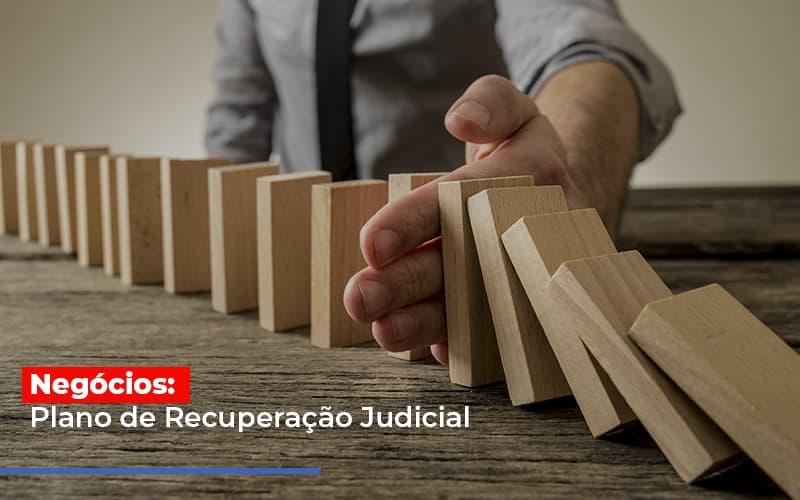 Negocios Plano De Recuperacao Judicial - Notícias e Artigos Contábeis