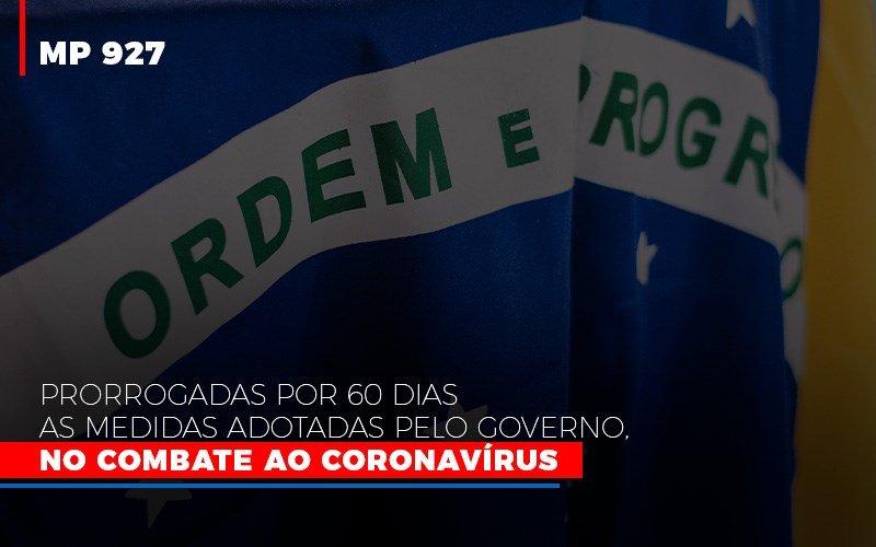 Mp 927 Prorrogadas Por 60 Dias As Medidas Adotadas Pelo Governo No Combate Ao Coronavirus Contabilidade No Itaim Paulista Sp | Abcon Contabilidade - Notícias e Artigos Contábeis