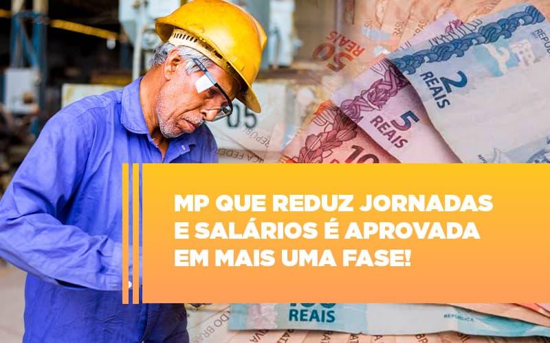 Mp Que Reduz Jornadas E Salarios E Aprovada Em Mais Uma Fase - Notícias e Artigos Contábeis