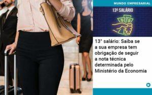 13 Salario Saiba Se A Sua Empresa Tem Obrigacao De Seguir A Nota Tecnica Determinada Pelo Ministerio Da Economica - Contabilidade Miller