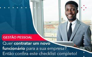 Quer Contratar Um Novo Funcionario Para A Sua Empresa Entao Confira Este Checklist Completo - Contabilidade Miller