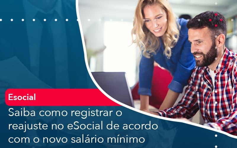 Saiba Como Registrar O Reajuste No E Social De Acordo Com O Novo Salario Minimo - Contabilidade Miller