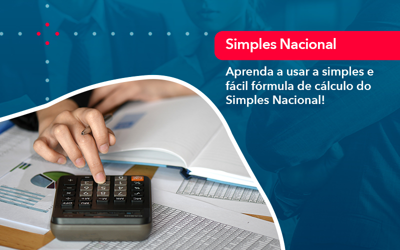 Aprenda A Usar A Simples E Facil Formula De Calculo Do Simples Nacional - Contabilidade Miller