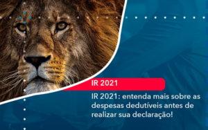 Ir 2021 Entenda Mais Sobre As Despesas Dedutiveis Antes De Realizar Sua Declaracao 1 - Contabilidade Miller