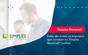 Simples Nacional Conheca Os Impostos Recolhidos Neste Regime 1 - Contabilidade Miller