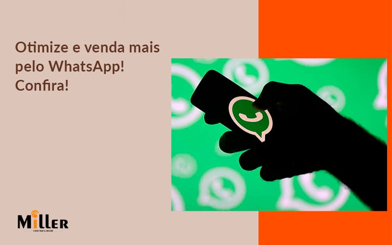 Otimize E Venda Mais Pelo Whatsapp Confira Contabilidade Miller - Contabilidade Miller